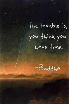 Buddha Think You Have time